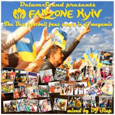 DeluxeSound pres - EURO 2012 FanZone Kyiv The Best Football Fans Songs In Dj Megamix