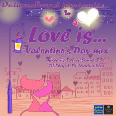 DeluxeSound pres - Love Is... Valentines Day Mix
