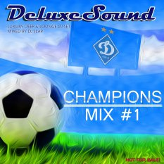 DeluxeSound - Champions Mix 1 (mixed by Dj Slap)