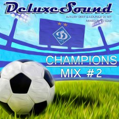 DeluxeSound - Champions Club Mix 2 (mixed by Dj Slap)